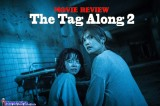 The Tag Along 2 – MovieReview